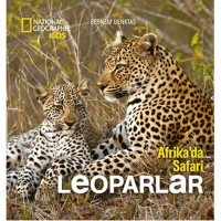 National Geographic Kids Afrika`da Safari : Leoparlar
